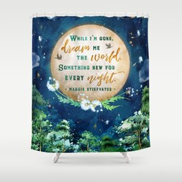 Dream me the world Shower Curtain