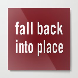 Fall back into place Metal Print