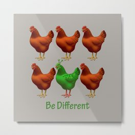 Funny Martian Chicken Be Different Motivational Art Metal Print