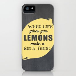 When Life Gives you Lemons Make a Gin and Tonic iPhone Case