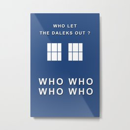 Who let the daleks out ? Metal Print