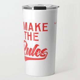 """Marriage Shirt For Soon To Be Brides Groom """"I Make The Rules"""" T-shirt Marriage Relationship Travel Mug"""