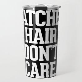 Ratchet Hair Don't Care Travel Mug
