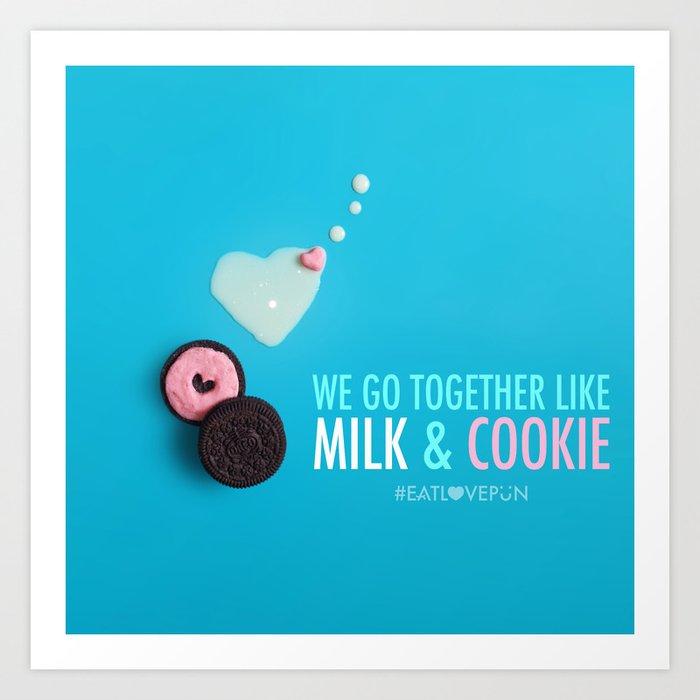 We Go Together Like Milk & Cookie Art Print