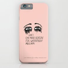 My Only Regret Is That I Didn't Wear Waterproof Mascara iPhone 6 Slim Case