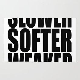 Slower Softer Weaker Rug