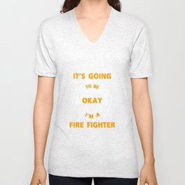 I'm A Firefighter Fire Man Chief Funny  Gift Unisex V-Neck