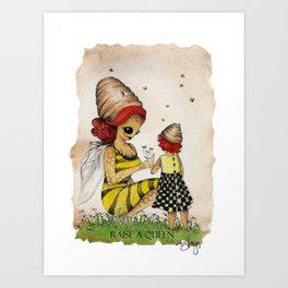 Raise A Queen Art Print
