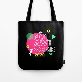 Not Awesome 2020 Retro Tote Bag