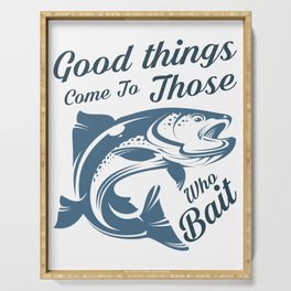 Good things come to those who bait Serving Tray