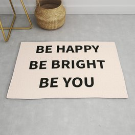 Be Happy Be Bright Be You Rug