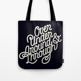 Over Under Around & Through Tote Bag