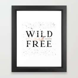 Wild and Free Rose Gold on White Framed Art Print