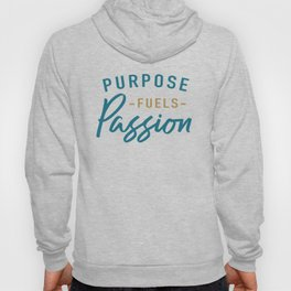 Purpose fuels passion Hoody