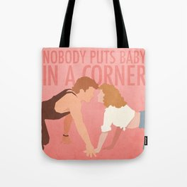 Nobody Puts Baby In A Corner (Dirty Dancing) Tote Bag