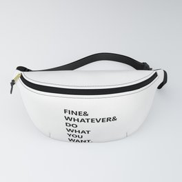 Fine And Wathever Fanny Pack