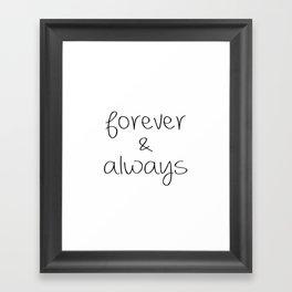 Forever & Always Framed Art Print