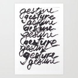 Gesture Gesture Gesture Art Print