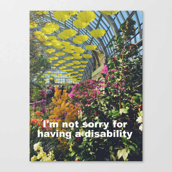 I'm not sorry for having a disability Canvas Print