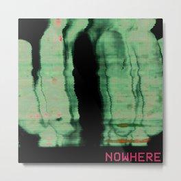 Nowhere Metal Print