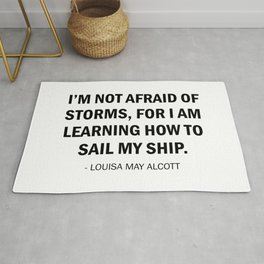 I'm Not Afraid of Storms, For I am Learning How to Sail my Ship Rug