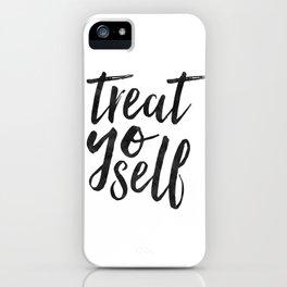 TREAT YO SELF,Inspirational Quote,Quote Prints,Treat Yo Self Sign,Bedroom Decor,Living Room Decor,Ki iPhone Case
