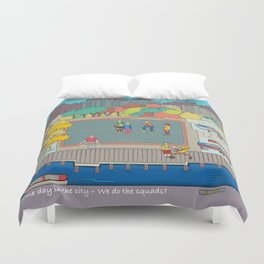One day in the city - We do the squads? Duvet Cover