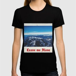 LMA, leave me alone , mountains, nature is beautiful T-shirt