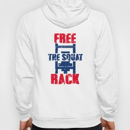 Free The Squat Rack Workout Apparel Hoody