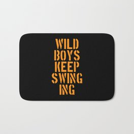 Wild boys keep swinging. Music quote. Bath Mat