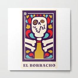 El Borracho Muertos Mexican Lottery Metal Print