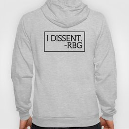 I Dissent, Ruth Bader Ginsburg, RBG, notorious RGB Hoody