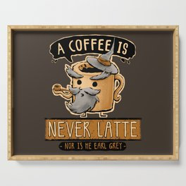 A Coffee is Never Latte Serving Tray