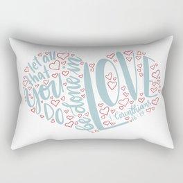 1 Corinthians 16:14 - do in Love Rectangular Pillow