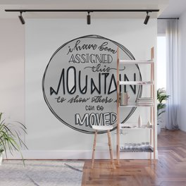Inspirational Quote - Move Mountains Wall Mural