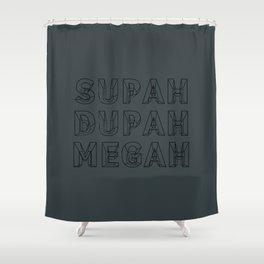 SUPAH DUPAH MEGAH SUBTLE Shower Curtain
