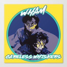 WHAM CARELESS WHISKERS Canvas Print