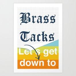 Brass Tacks Art Print