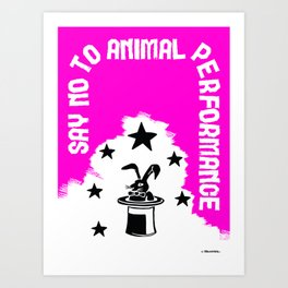 Say NO to Animal Performance – Rabbit Art Print