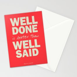 Well done is better than well said, inspirational Benjamin Franklin quote for motivation, work hard Stationery Cards