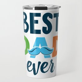 Best dad ever, Father's day, Dad gift Travel Mug