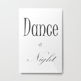 Dance all Night Metal Print