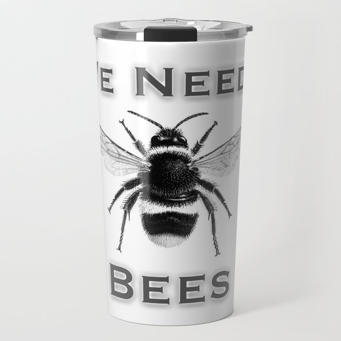 we needs bees Travel Mug