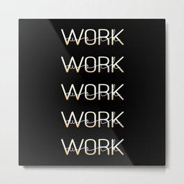 Work 3 Metal Print