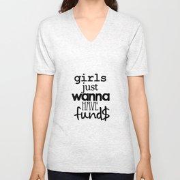 girls just wanna have fund$ Unisex V-Neck