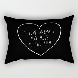 i love animals too much to eat them. Rectangular Pillow