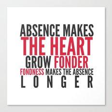 Absence makes the heart grow fonder Canvas Print