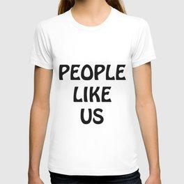 People Like Us No. 5 T-shirt