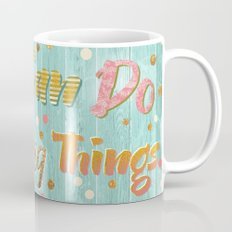 You Can Do Amazing Things Mug