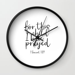 1 samuel 1:27 for this child i have prayed, bible verse,scripture art,quote prints,kids room decor Wall Clock